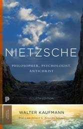 Nietzsche - Philosopher, Psychologist, Antichrist ebook by Walter A. Kaufmann