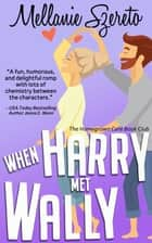 When Harry Met Wally ebook by