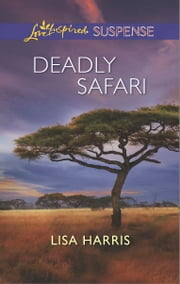 Deadly Safari ebook by Lisa Harris