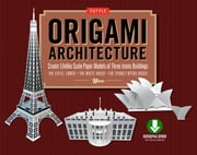 Origami Architecture - Create Lifelike Scale Paper Models of Three Iconic Buildings [Downloadable Folding Paper] ebook by (Artist) Yee