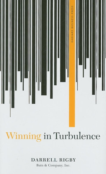 Winning in Turbulence ebook by Darrell Rigby