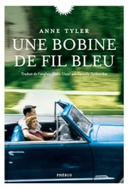 Une bobine de fil bleu ebook by Anne Tyler