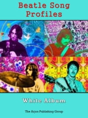 Beatle Song Profiles: White Album ebook by Joel Benjamin