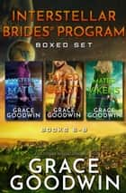 Interstellar Brides® Program Boxed Set - Books 6-8 ebook by Grace Goodwin