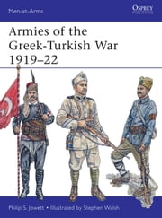 Armies of the Greek-Turkish War 1919?22 ebook by Philip Jowett,Stephen Walsh