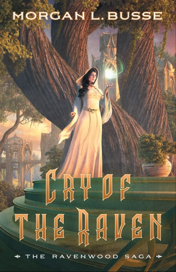 Cry of the Raven (The Ravenwood Saga Book #3) ebook by Morgan L. Busse