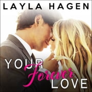 Your Forever Love audiobook by Layla Hagen