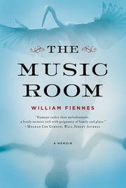 The Music Room: A Memoir ebook by William Fiennes