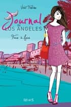 Face à face - Journal de Los Angeles (tome 5) ebook by Violet Fontaine, Dorothée Jost