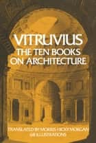 The Ten Books on Architecture ebook by Vitruvius