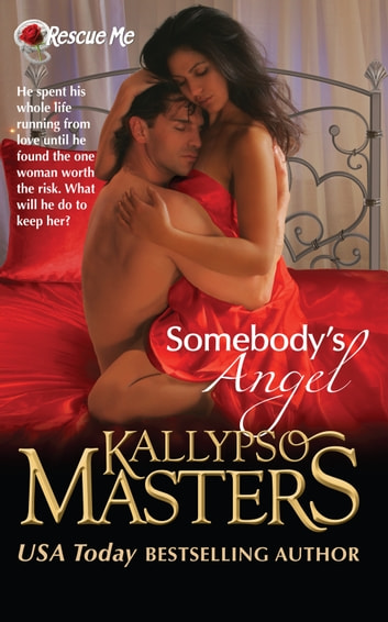 Somebody's Angel (Rescue Me Saga #4) ebook by Kallypso Masters
