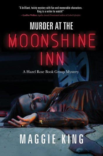 Murder at the Moonshine Inn - A Hazel Rose Book Group Mystery ebook by Maggie King