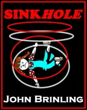 Sinkhole: A Short Story ebook by John Brinling