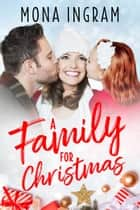 A Family for Christmas ebook by Mona Ingram