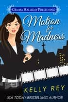 Motion for Madness ebook by Kelly Rey