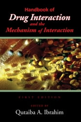 Handbook of Drug Interaction and the Mechanism of Interaction ebook by Qutaiba A. Ibrahim