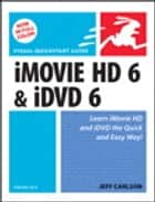 iMovie HD 6 and iDVD 6 for Mac OS X ebook by Jeff Carlson