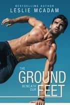 The Ground Beneath Our Feet - Giving You ..., #4 ebook by Leslie McAdam