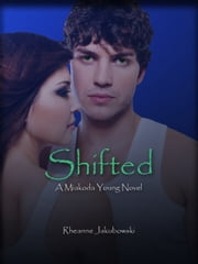 Shifted - A Miakoda Young Novel Book 3 ebook by Rheanne Jakubowski
