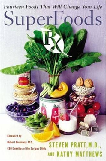 SuperFoods Rx - Fourteen Foods That Will Change Your Life ebook by Kathy Matthews,Steven G. Pratt M.D.