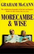Morecambe and Wise (Text Only) ebook by Graham McCann