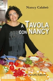 A tavola con Nancy ebook by Nancy Calabrò