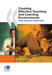 Creating Effective Teaching and Learning Environments - First Results from TALIS ebook by Collective