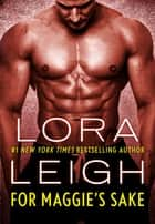 For Maggie's Sake ebook by Lora Leigh