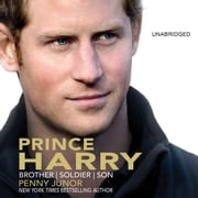 Prince Harry - Brother, Soldier, Son audiobook by Penny Junor