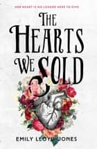 The Hearts We Sold ebook by Emily Lloyd-Jones