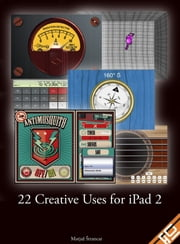 22 Creative Uses for iPad 2 ebook by Matjaž Štrancar