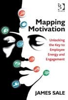 Mapping Motivation ebook by Mr James Sale