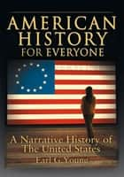 American History for Everyone ebook by Earl G. Young