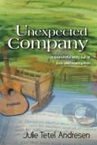 Unexpected Company ebook by Julie Tetel Andresen