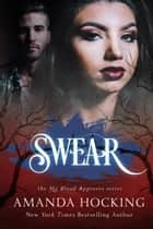 Swear (My Blood Approves #5) ebook by Amanda Hocking