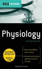 Deja Review Physiology, Second Edition ebook by Edward Gould