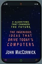 Nine Algorithms That Changed the Future ebook by John MacCormick,Chris Bishop
