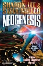 Neogenesis ebook by Sharon Lee, Steve Miller