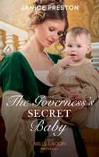The Governess's Secret Baby (Mills & Boon Historical) (The Governess Tales, Book 4) ebook by Janice Preston