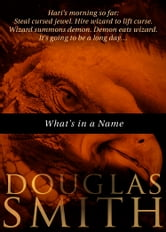 What's in a Name? ebook by Douglas Smith