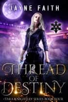 Thread of Destiny ebook by Jayne Faith