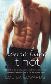 Some Like It Hot ebook by Louisa Edwards