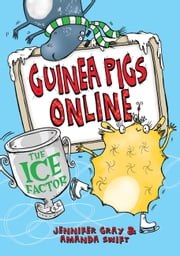 Guinea Pigs Online: The Ice Factor ebook by Amanda Swift,Jennifer Gray