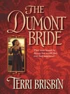 The Dumont Bride (Mills & Boon Historical) ebook by Terri Brisbin