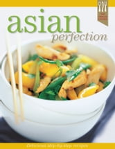 Asian Recipe Perfection ebook by Ellen Argyriou