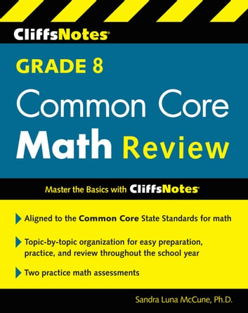 CliffsNotes Grade 8 Common Core Math Review ebook by Sandra Luna McCune