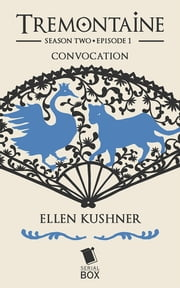 Convocation ebook by Ellen Kushner,Tessa Gratton,Mary Anne Mohanraj,Joel Derfner,Racheline Maltese,Paul Witcover,Alaya Dawn Johnson