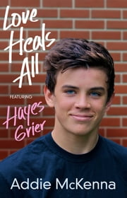 Love Heals All - (featuring Hayes Grier) ebook by Addie McKenna
