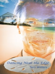 Dancing Near the Edge ebook by Terri Winters