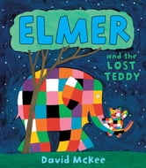 Elmer and the Lost Teddy ebook by David McKee